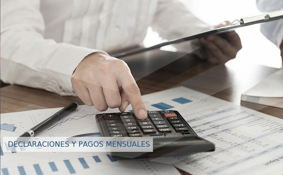 DECLARACIONES Y PAGOS MENSUALES EN MONTERREY NUEVO LEÓN